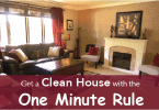 Get a Clean House with the One Minute Rule
