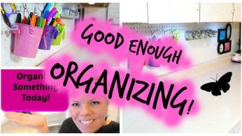 Good Enough Organizing
