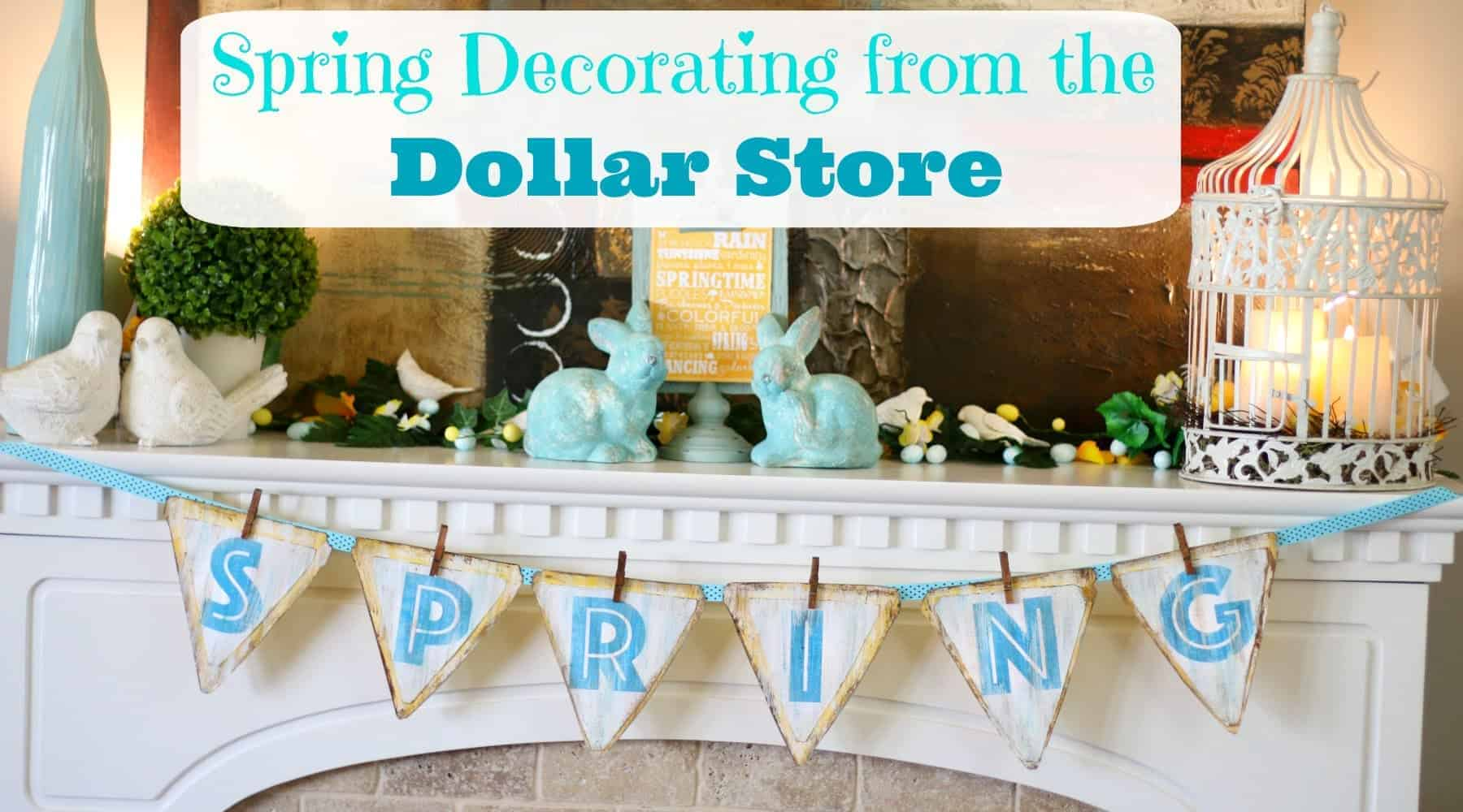 Spring Decorating From The Dollar Store