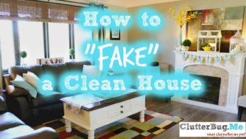 "How to ""Fake"" a Clean House"