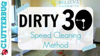 The Dirty 30 Speed Cleaning Method For Your Home