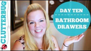 Day Ten – Bathroom Drawers – 30 Day Decluttering Challenge