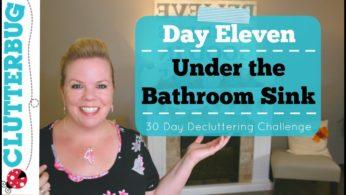 Day Eleven – Under Bathroom Sink – 30 Day Decluttering Challenge