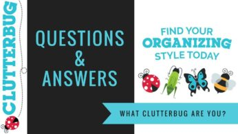 What ClutterBug Are You? Home Organizing Q&A