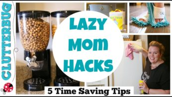Lazy Mom Life Hacks – 7 Time Saving Parenting Tips