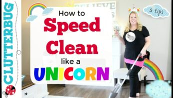Speed Cleaning My House like a Unicorn – Speed Clean with Me