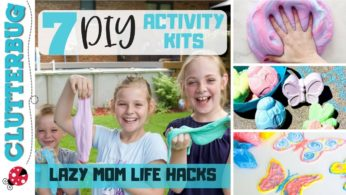 Lazy Mom Life Hacks – 7 DIY Kids Activity Kits