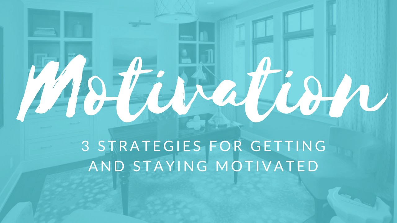 3 Strategies for More Motivation