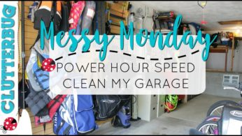 Messy Monday – Speed Cleaning Power Hour – Garage