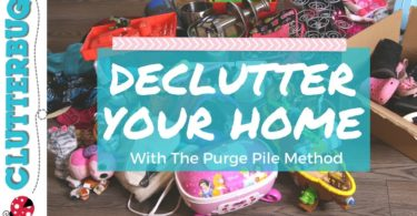 Declutter your Home with the Purge Pile Method