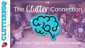 The Clutter Connection – How Brain Type and Clutter Connect