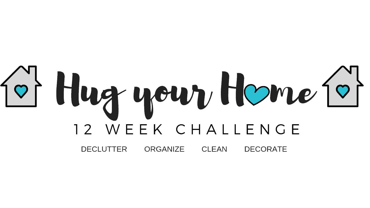 Hug Your Home 12 Week Challenge