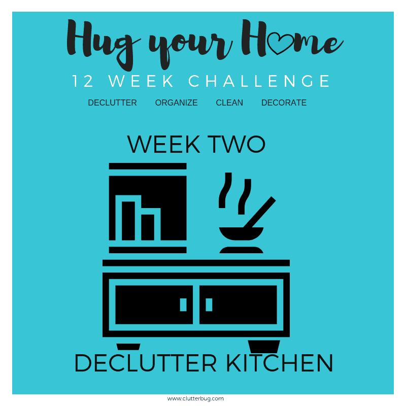Declutter the Kitchen – Week 2- Hug your Home Challenge!