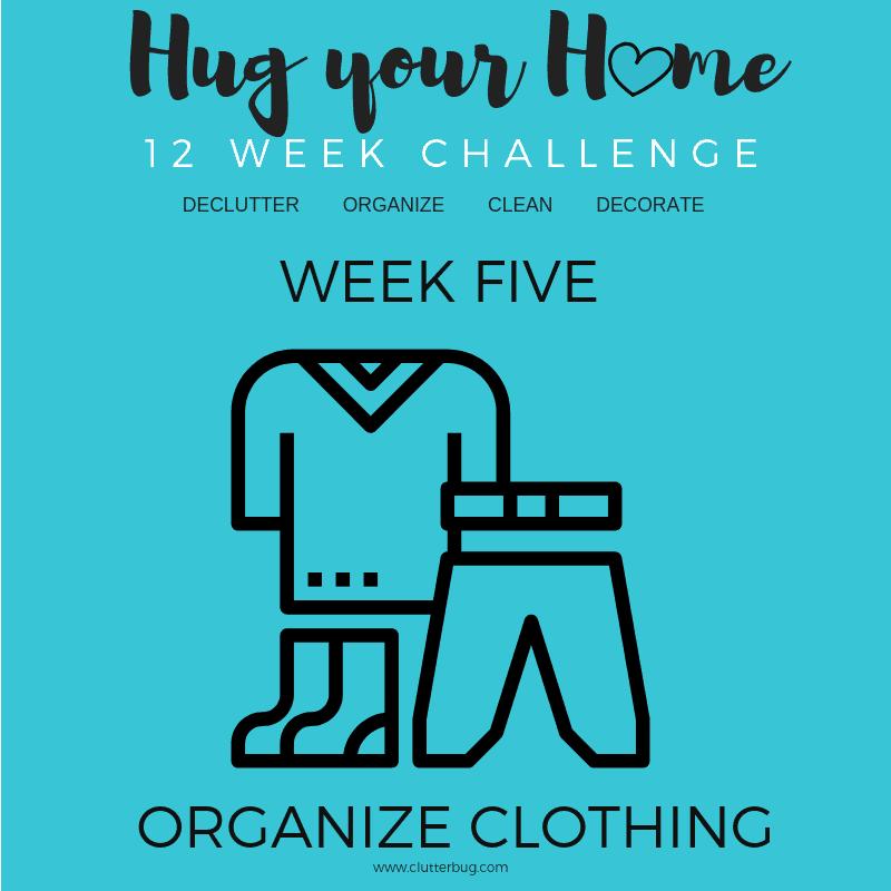 Organize your clothing – Week 5 – Hug Your Home Challenge.