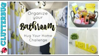 Organize and Update Your Bathroom – Week 6 – Hug Your Home Challenge