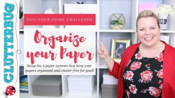 Organize & Declutter Paper – Week 9 – Hug Your Home Challenge