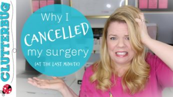 Why I cancelled my surgery (at the last minute)