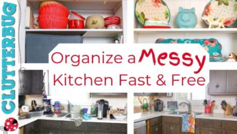 How to Organize a Messy Kitchen FAST and FREE!