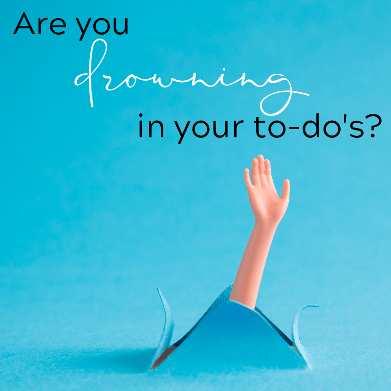 Are you drowning in your to-dos?