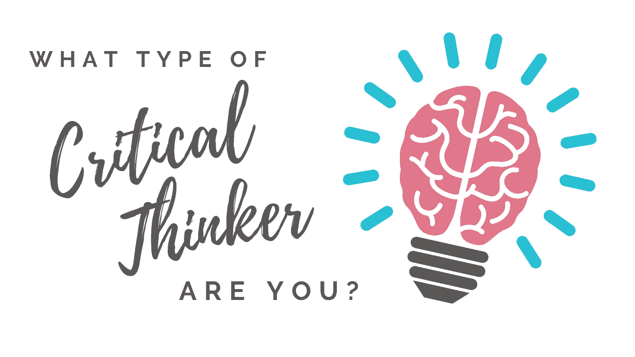 What type of Critical Thinker are You?