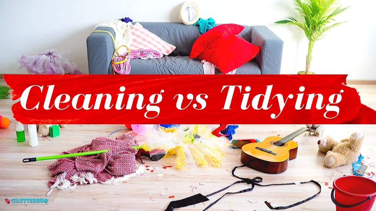 Cleaning versus Tidying