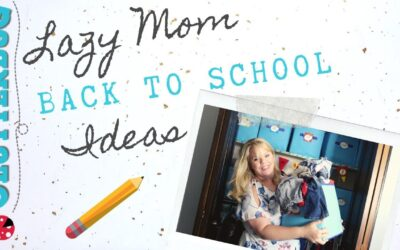 Lazy Mom Back to School Ideas 2019