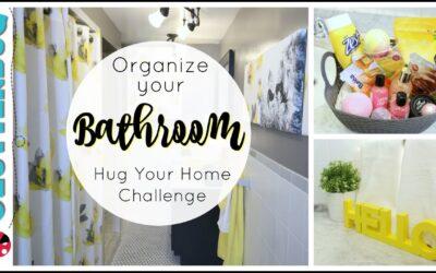 Organize and Update Your Bathroom – Week 6 – Hug Your Home Challenge