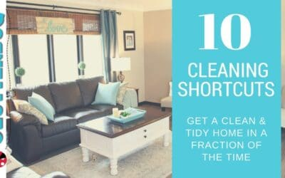 10 Speed Cleaning Shortcuts – The Secret to a Clean and Tidy Home in Half the Time