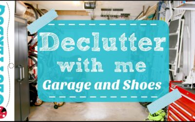Declutter With Me – Shoes and The Garage!