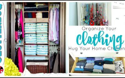 Organize Your Clothing – Week 5 – Hug Your Home Challenge