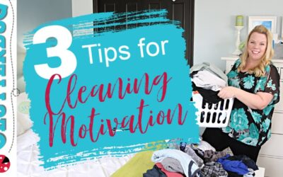 3 Simple Tips for Cleaning Motivation
