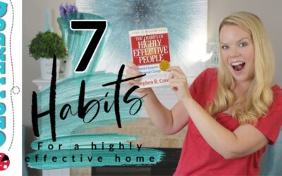 7 Habits for a Highly Effective Home  – Motivational Monday