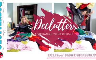 Declutter and Organize your Closet – Holiday Home Challenge Week ONE